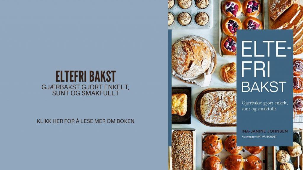 ELTEFRI BAKST - Gjærbakst gjort enkelt, sunt og smakfullt
